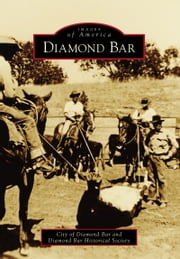 Diamond Bar ebook by City of Diamond Bar,Diamond Bar Historical Society