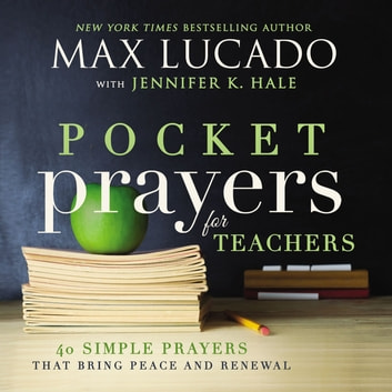 Pocket Prayers for Teachers - 40 Simple Prayers That Bring Peace and Renewal ebook by Max Lucado