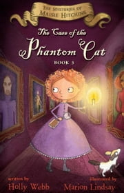 The Case of the Phantom Cat ebook by Holly Webb,Marion Lindsay