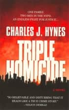 Triple Homicide ebook by Charles Hynes
