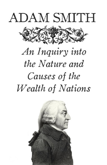 deat adam smith and the wealth How adam smith's economic philosophies apply in today's world by p j o adam smith written in 1776, the wealth of nations continues to be one of the most.