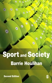 Sport and Society - A Student Introduction ebook by Professor Barrie Houlihan