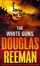 White Guns ebook by Douglas Reeman
