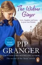 The Widow Ginger - A heart-warming and upliftingly funny saga from the East End ebook by Pip Granger
