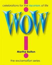 Wow! GIFT - Celebrations for the Successes of Life ebook by Martha Bolton