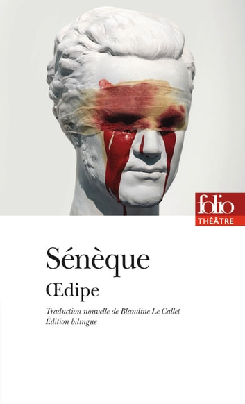 Œdipe ebook by Sénèque,Blandine Le Callet