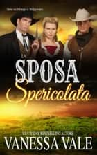 La Sposa Spericolata ebook by Vanessa Vale