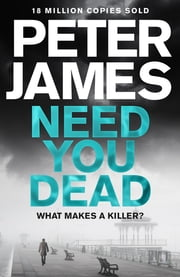 Need You Dead ebook by Peter James