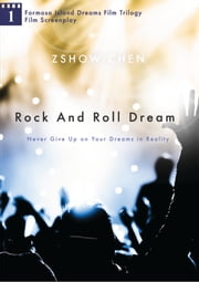 Rock And Roll Dream - Never Give Up on Your Dreams in Reality ebook by Zshow Chen
