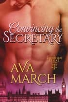 Convincing the Secretary (London Legal Book 3) ebook by Ava March