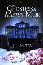 The Ghostess & Mister Muir ebook by J.L. Salter