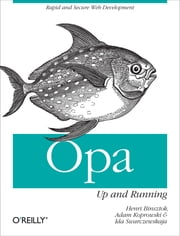 Opa: Up and Running ebook by Henri Binsztok,Adam Koprowski,Ida Swarczewskaja
