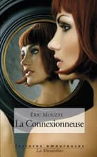 La Connexionneuse ebook by Eric Mouzat