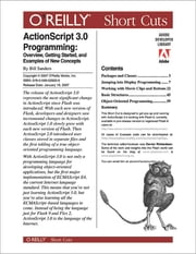 ActionScript 3.0 Programming: Overview, Getting Started, and Examples of New Concepts ebook by William Sanders