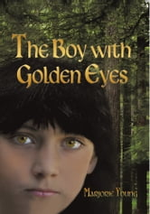 The Boy With Golden Eyes ebook by Marjorie Young