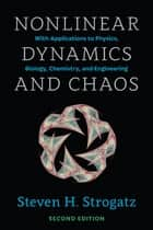 Nonlinear Dynamics and Chaos ebook by Steven H. Strogatz