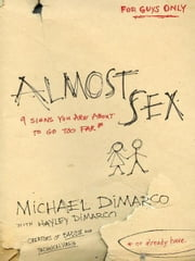 Almost Sex - 9 Signs You Are About to Go Too Far (or already have) ebook by Michael DiMarco,Hayley DiMarco