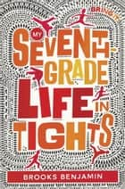 My Seventh-Grade Life in Tights ebook by Brooks Benjamin