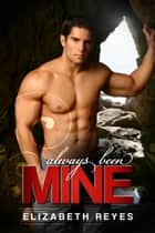Always Been Mine (The Moreno Brothers #2) ebook by