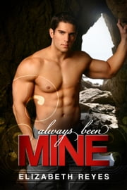 Always Been Mine (The Moreno Brothers #2) ebook by Elizabeth Reyes
