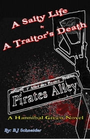 A Salty Life & A Traitor's Death - A Hannibal Greco Novel, #1 ebook by B.J. Schneider