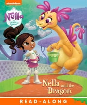 Nella and the Dragon (Nella the Princess Knight) ebook by Nickelodeon Publishing