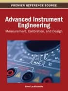 Advanced Instrument Engineering - Measurement, Calibration, and Design ebook by Aimé Lay-Ekuakille