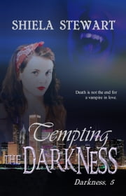 Tempting The Darkness ebook by Shiela Stewart