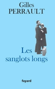 Les Sanglots longs eBook by Gilles Perrault