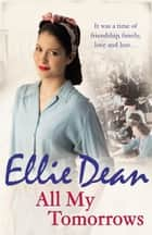 All My Tomorrows ebook by Ellie Dean