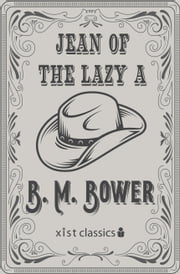 Jean of the Lazy A ebook by B.M. Bower