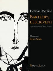 Bartleby, l'escrivent ebook by  Herman Melville, Miquel Desclot, Javier Zabala