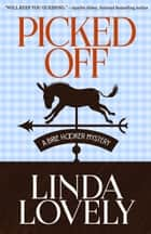 PICKED OFF ebook by Linda Lovely