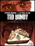 Ted Bundy ebook by Stéphane Bourgoin, Jean-David Morvan, Scietronc,...