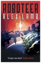 Roboteer ebook by Alex Lamb