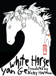 White Horse ebook by Nicky Harman,Yan Ge