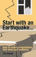 Start With an Earthquake... ebook by Tim Stockil