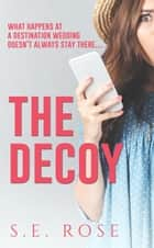 The Decoy ebook by S.E. Rose