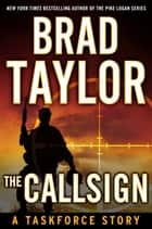 The Callsign ebook by Brad Taylor
