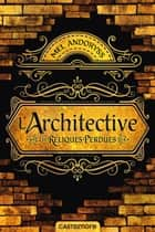 Architective : Les reliques perdues ebook by Mel Andoryss