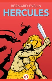 Hercules ebook by Bernard Evslin