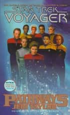 Pathways - Star Trek Voyager ebook by Jeri Taylor