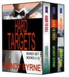 Hard Targets Boxed Set (Books 1-3) ebook by Wendy Byrne