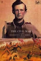 The Civil War Volume II - Fredericksburg to Meridan ebook by Shelby Foote