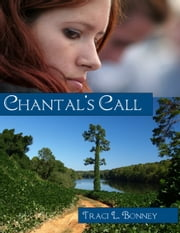 Chantal's Call ebook by Traci Bonney