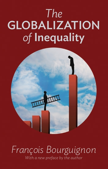 The Globalization of Inequality ebook by François Bourguignon,François Bourguignon