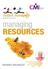 Instant Manager: Managing Resources ebook by Bernice Walmsley