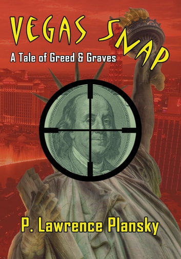 Vegas Snap - A Tale of Greed & Graves ebook by P. Lawrence Plansky