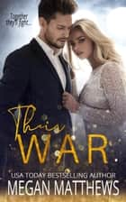 Their War - The Valiant Trilogy, #3 ebook by Megan Matthews