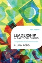 Leadership in Early Childhood ebook by Jillian Rodd